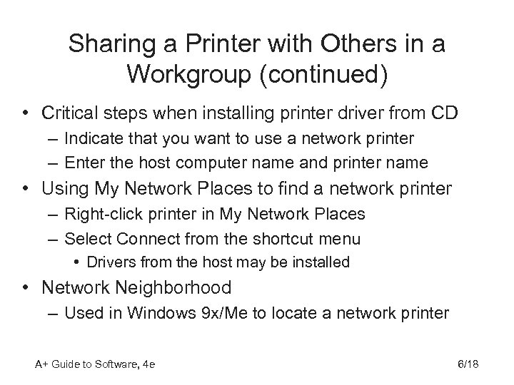 Sharing a Printer with Others in a Workgroup (continued) • Critical steps when installing