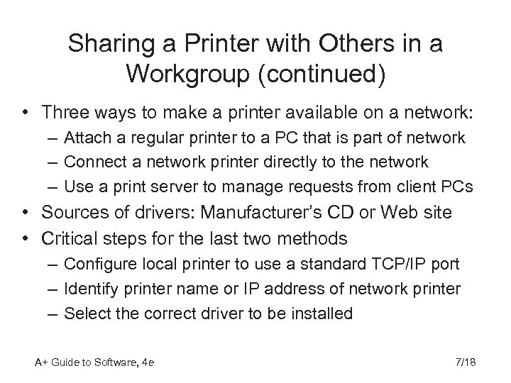 Sharing a Printer with Others in a Workgroup (continued) • Three ways to make