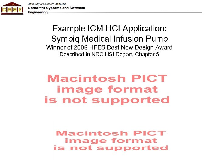 Example ICM HCI Application: Symbiq Medical Infusion Pump Winner of 2006 HFES Best New