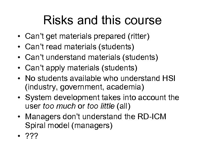 Risks and this course • • • Can't get materials prepared (ritter) Can't read