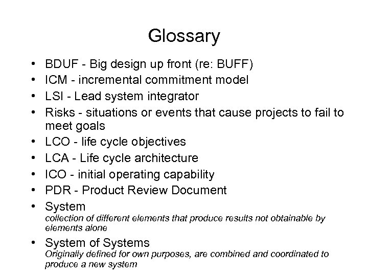Glossary • • • BDUF - Big design up front (re: BUFF) ICM -