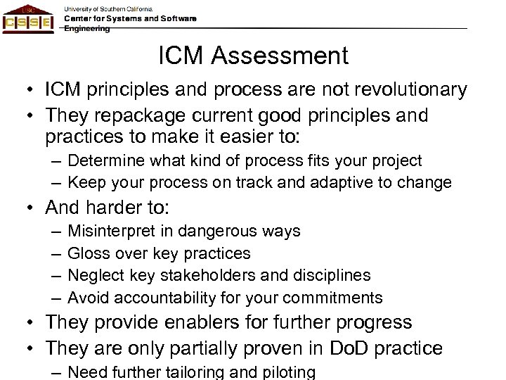 ICM Assessment • ICM principles and process are not revolutionary • They repackage current