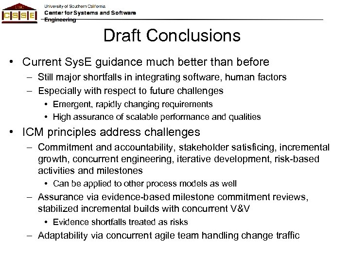 Draft Conclusions • Current Sys. E guidance much better than before – Still major