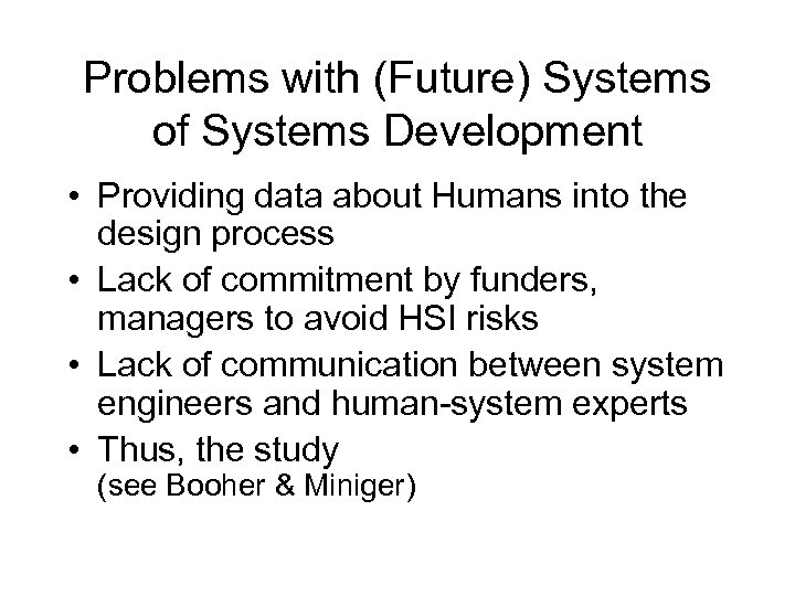 Problems with (Future) Systems of Systems Development • Providing data about Humans into the