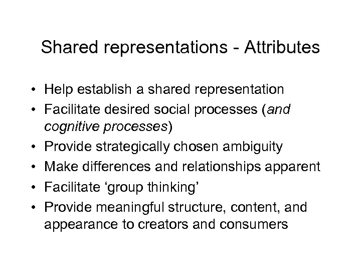 Shared representations - Attributes • Help establish a shared representation • Facilitate desired social