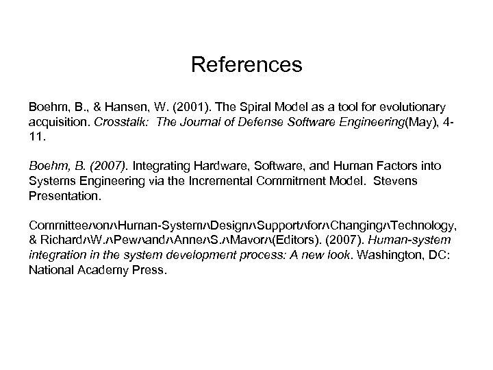 References Boehm, B. , & Hansen, W. (2001). The Spiral Model as a tool