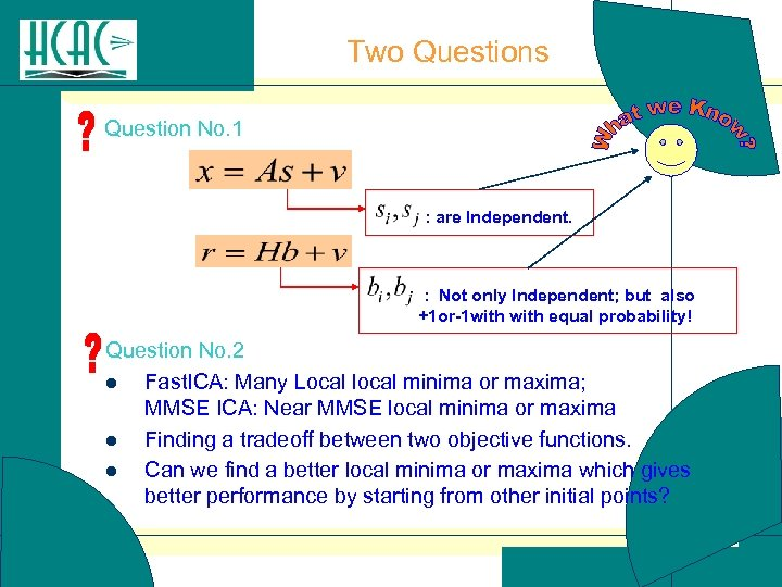 Two Questions Question No. 1 : are Independent. : Not only Independent; but also