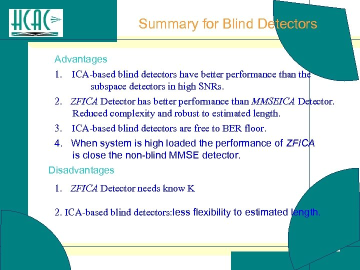 Summary for Blind Detectors Advantages 1. ICA-based blind detectors have better performance than the