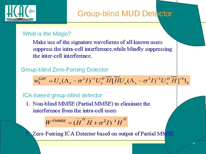 Group-blind MUD Detector What is the Magic? Make use of the signature waveforms of