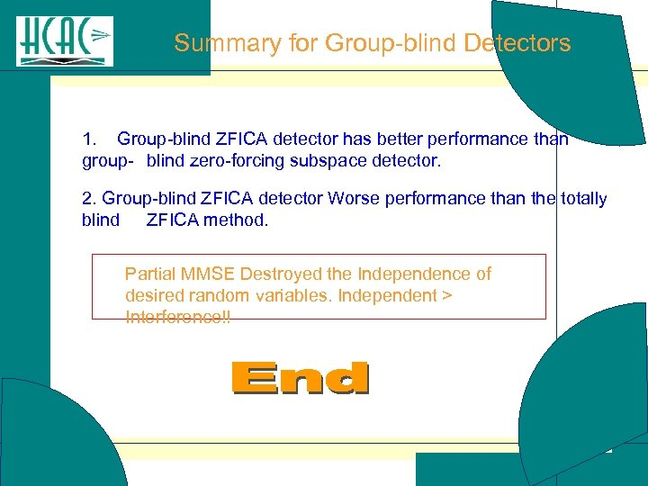 Summary for Group-blind Detectors 1. Group-blind ZFICA detector has better performance than group- blind