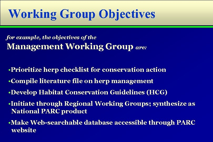 Working Group Objectives Management Working Group are: for example, the objectives of the •