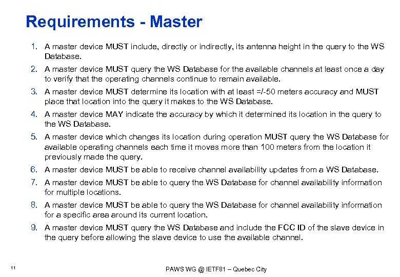 Requirements - Master 1. A master device MUST include, directly or indirectly, its antenna