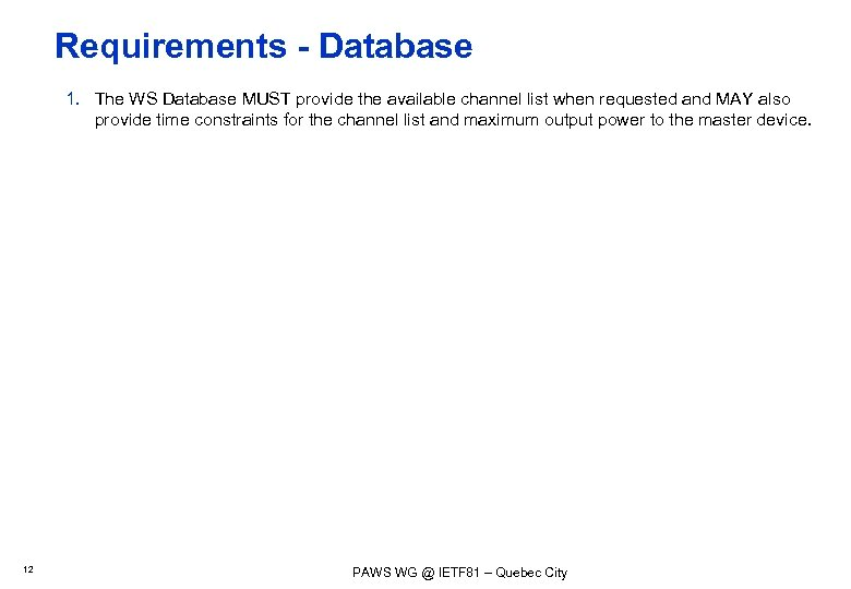 Requirements - Database 1. The WS Database MUST provide the available channel list when
