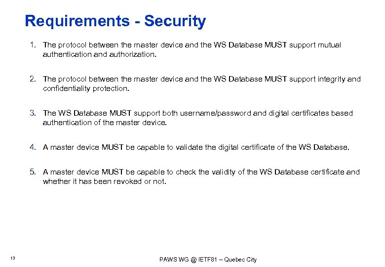 Requirements - Security 1. The protocol between the master device and the WS Database
