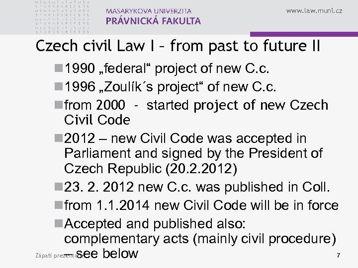www. law. muni. cz Czech civil Law I – from past to future II