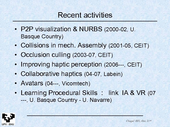 Recent activities • P 2 P visualization & NURBS (2000 -02, U. Basque Country)