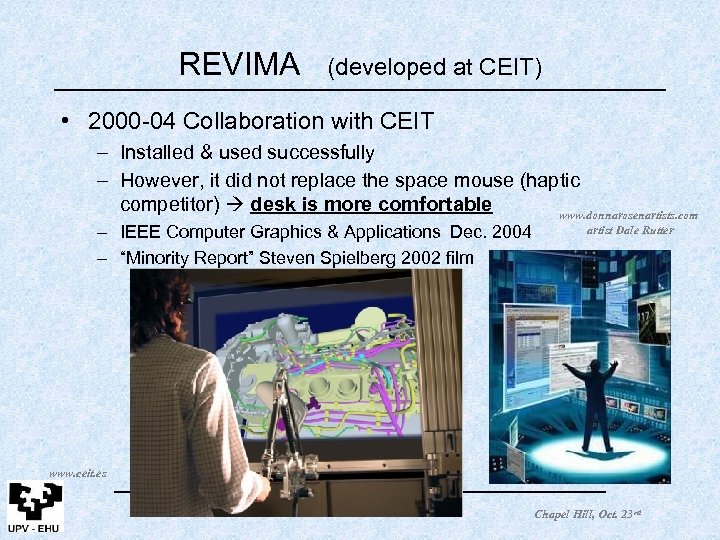 REVIMA (developed at CEIT) • 2000 -04 Collaboration with CEIT – Installed & used
