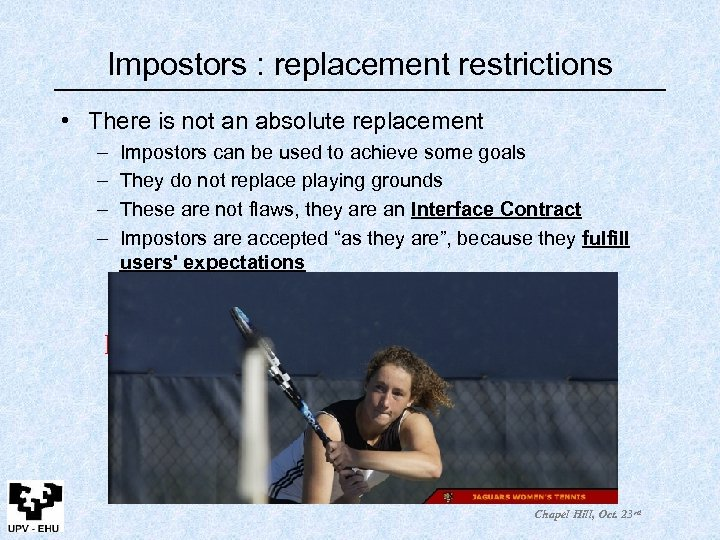 Impostors : replacement restrictions • There is not an absolute replacement – – Impostors