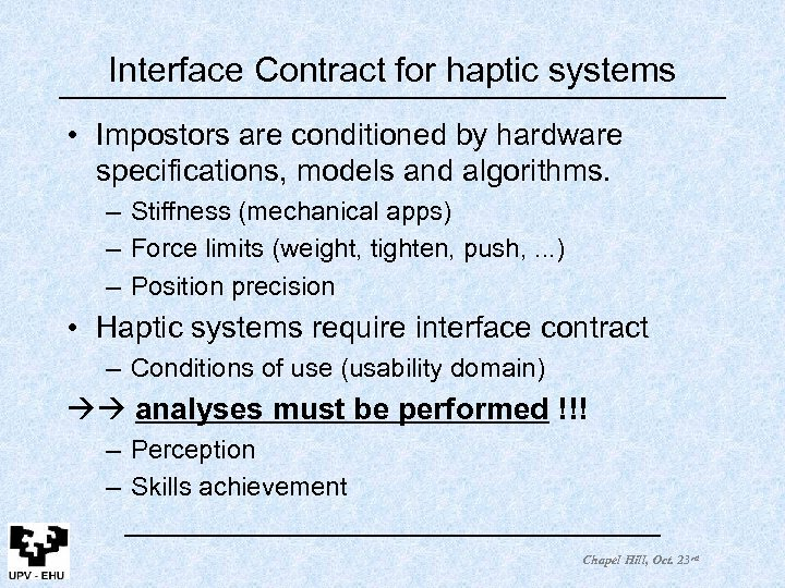 Interface Contract for haptic systems • Impostors are conditioned by hardware specifications, models and