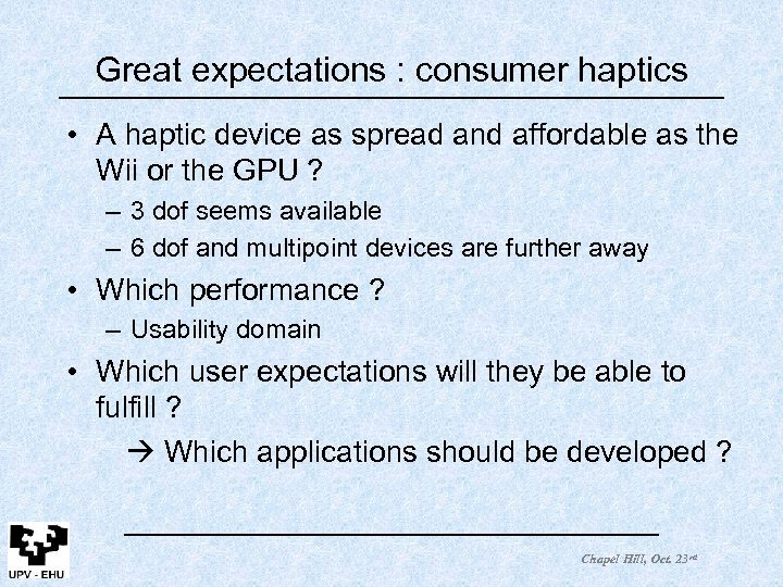 Great expectations : consumer haptics • A haptic device as spread and affordable as
