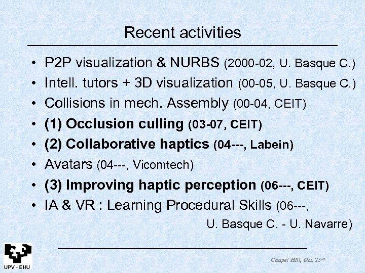 Recent activities • • P 2 P visualization & NURBS (2000 -02, U. Basque