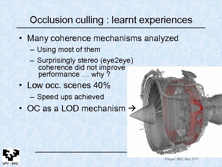 Occlusion culling : learnt experiences • Many coherence mechanisms analyzed – Using most of