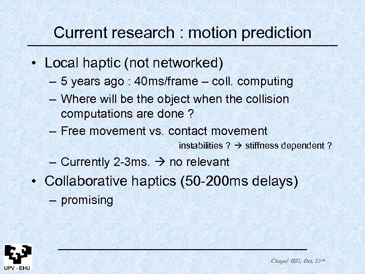 Current research : motion prediction • Local haptic (not networked) – 5 years ago