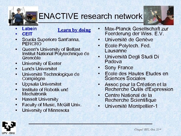 ENACTIVE research network • • • Labein Learn by doing CEIT Scuola Superiore Sant'anna,