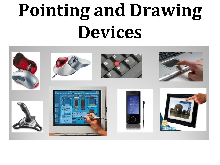 Pointing and Drawing Devices