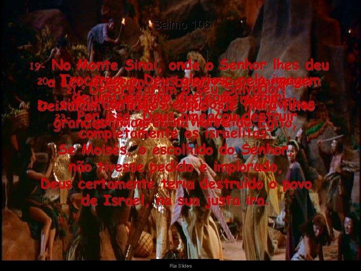Salmo 106 No Monte Sinai, onde o Senhor lhes deu 20 - Trocaram o