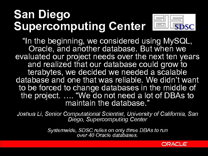 """San Diego Supercomputing Center """"In the beginning, we considered using My. SQL, Oracle, and"""