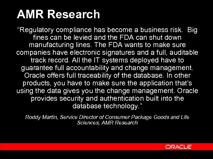 """AMR Research """"Regulatory compliance has become a business risk. Big fines can be levied"""