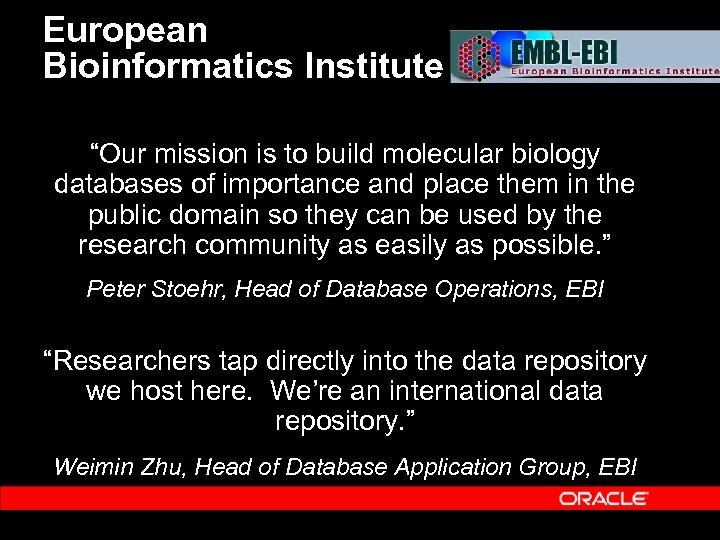"""European Bioinformatics Institute """"Our mission is to build molecular biology databases of importance and"""