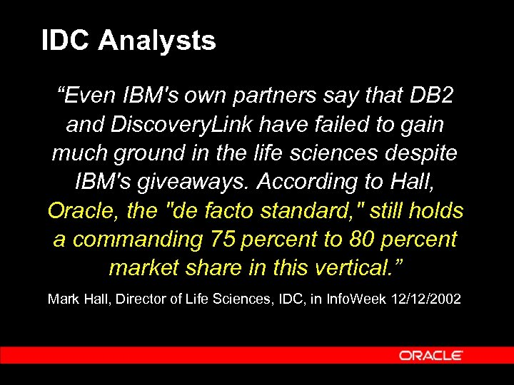"""IDC Analysts """"Even IBM's own partners say that DB 2 and Discovery. Link have"""