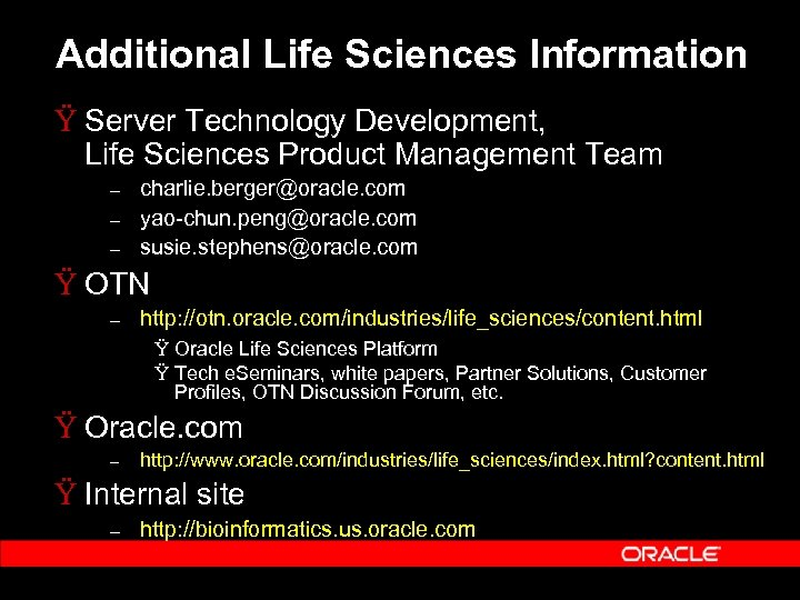 Additional Life Sciences Information Ÿ Server Technology Development, Life Sciences Product Management Team –