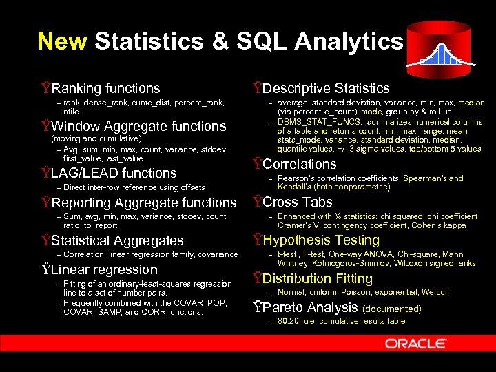New Statistics & SQL Analytics ŸRanking functions – rank, dense_rank, cume_dist, percent_rank, ntile ŸWindow