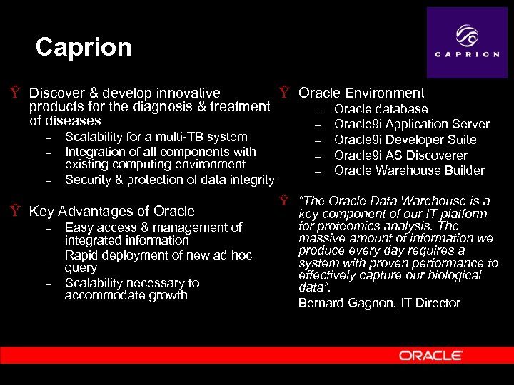 Caprion Ÿ Oracle Environment Ÿ Discover & develop innovative products for the diagnosis &