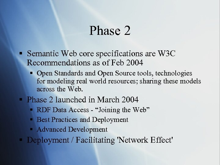 Phase 2 § Semantic Web core specifications are W 3 C Recommendations as of