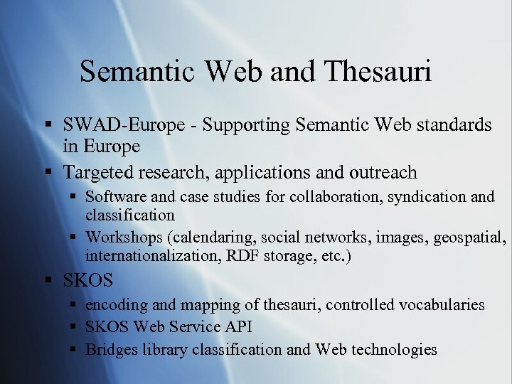 Semantic Web and Thesauri § SWAD-Europe - Supporting Semantic Web standards in Europe §