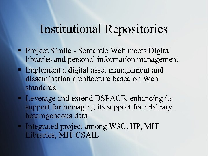 Institutional Repositories § Project Simile - Semantic Web meets Digital libraries and personal information