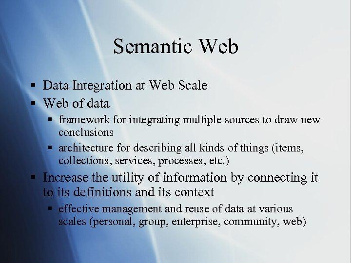 Semantic Web § Data Integration at Web Scale § Web of data § framework