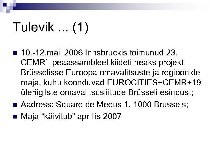 Tulevik. . . (1) n n n 10. -12. mail 2006 Innsbruckis toimunud 23.