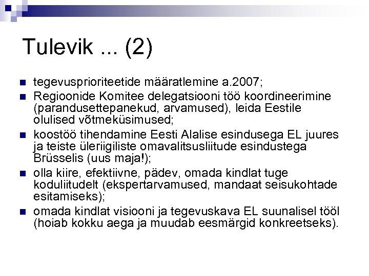 Tulevik. . . (2) n n n tegevusprioriteetide määratlemine a. 2007; Regioonide Komitee delegatsiooni