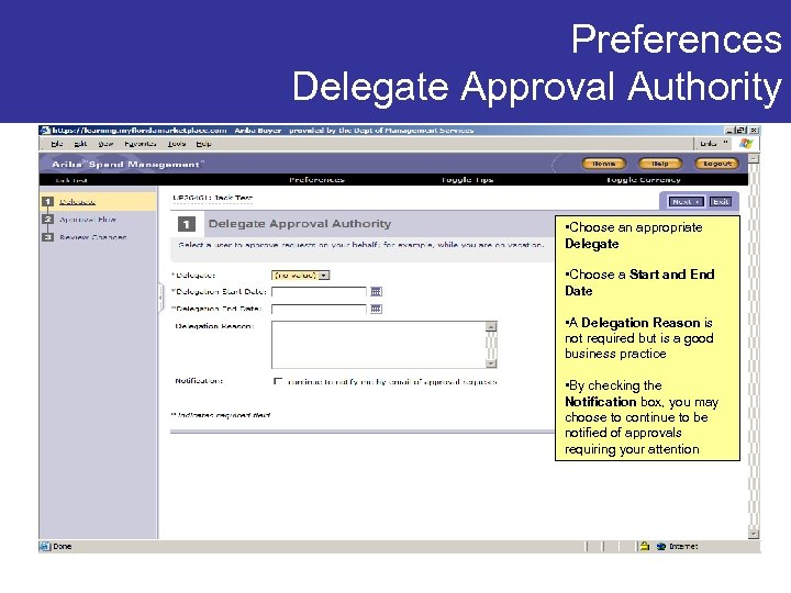 Preferences Delegate Approval Authority • Choose an appropriate Delegate • Choose a Start and