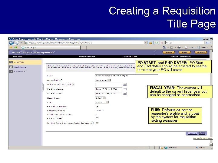 Creating a Requisition Title Page PO START and END DATES: PO Start and End