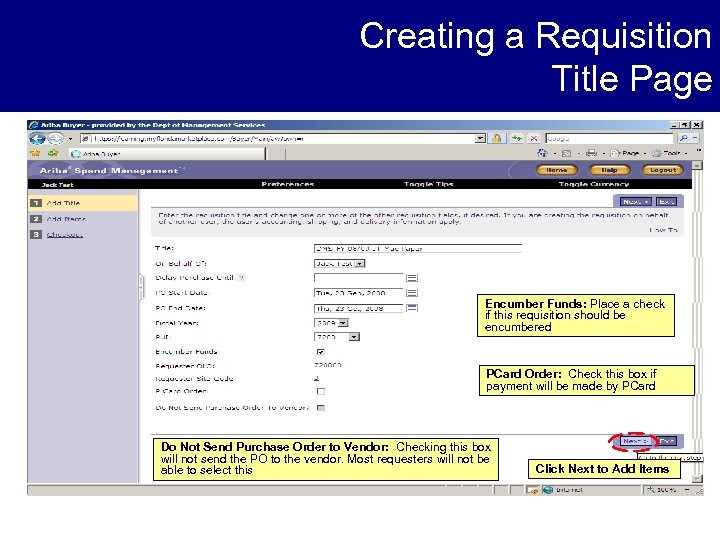 Creating a Requisition Title Page Encumber Funds: Place a check if this requisition should