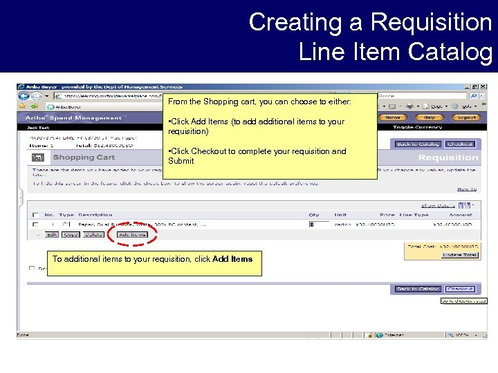 Creating a Requisition Line Item Catalog From the Shopping cart, you can choose to