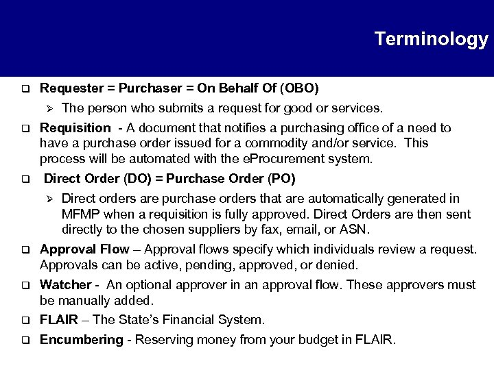 Terminology q Requester = Purchaser = On Behalf Of (OBO) Ø The person who
