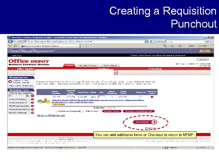 Creating a Requisition Punchout You can additional items or Checkout to return to MFMP