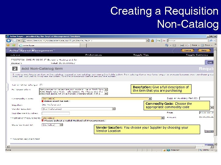 Creating a Requisition Non-Catalog Description: Give a full description of the item that you